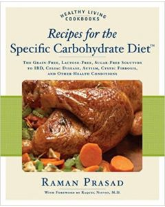 Specific Carbohydrate Diet Recipe Book by Raman Prasad